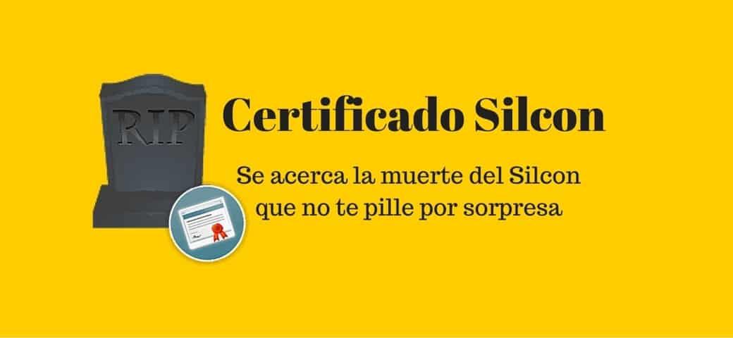 El certificado SILCON desaparece en Septiembre + Instalar Certificado FNMT