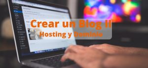 Crear un Blog (II): Hosting y Dominio