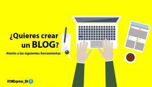 ¿Quieres crear un blog? Atento a estas herramientas