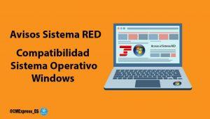 Aviso Sistema RED Sistema Operativo Compatible