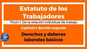 Derechos y deberes laborales básicos – Estatuto de los Trabajadores