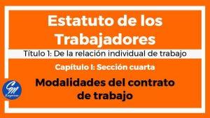 Modalidades del contrato de trabajo – Estatuto de los trabajadores