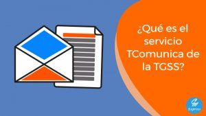 ¿Qué es el servicio TComunica de la Seguridad Social? 301