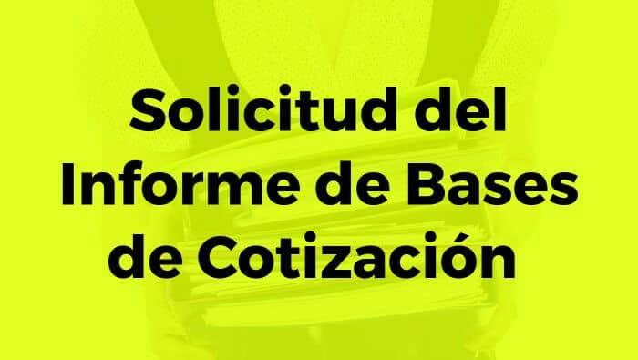 Solicitud de Informe de bases de cotización – Vídeo