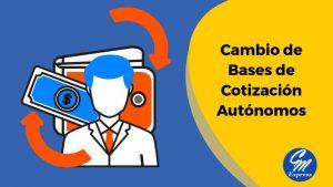 ¿Cómo cambiar de base de cotización autónomos