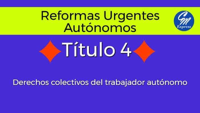 Derechos colectivos del trabajador autónomo – Título 4