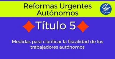 Título 5 Medidas para clarificar la fiscalidad de los trabajadores autónomos