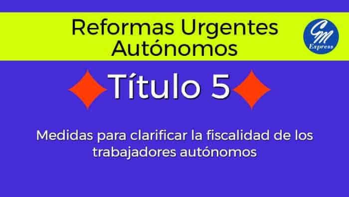 Reforma urgente del trabajador autónomo 2017 – Título 5