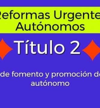 Reformas urgentes Título 2 autónomos