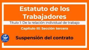 Suspensión del contrato – Estatuto de los trabajadores
