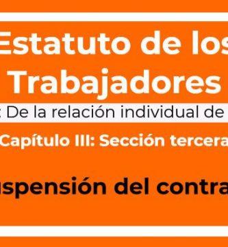 Suspensión del contrato de trabajo Estatuto de los trabajadores